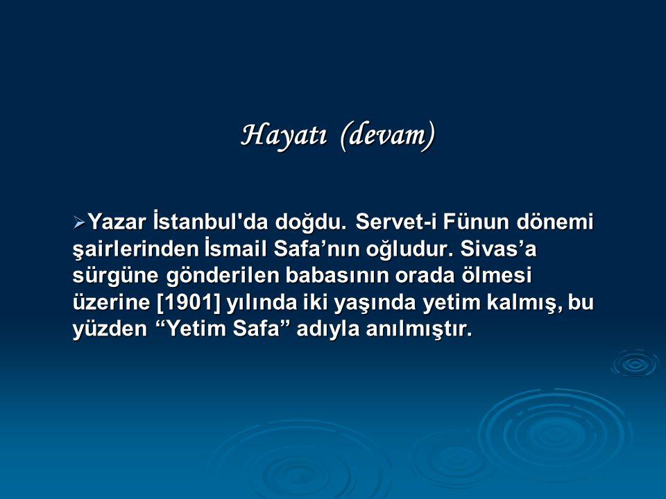 Hayatı (devam)  Yazar İstanbul'da doğdu. Servet-i Fünun dönemi şairlerinden İsmail Safa'nın oğludur. Sivas'a sürgüne gönderilen babasının orada ölmes