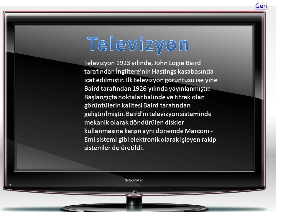Televizyon 1923 yılında, John Logie Baird tarafından İngiltere'nin Hastings kasabasında icat edilmiştir. İlk televizyon görüntüsü ise yine Baird taraf