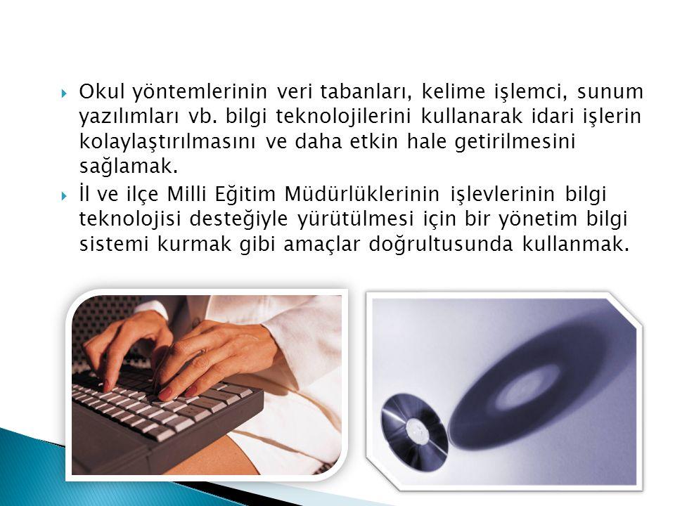  Okul yöntemlerinin veri tabanları, kelime işlemci, sunum yazılımları vb. bilgi teknolojilerini kullanarak idari işlerin kolaylaştırılmasını ve daha