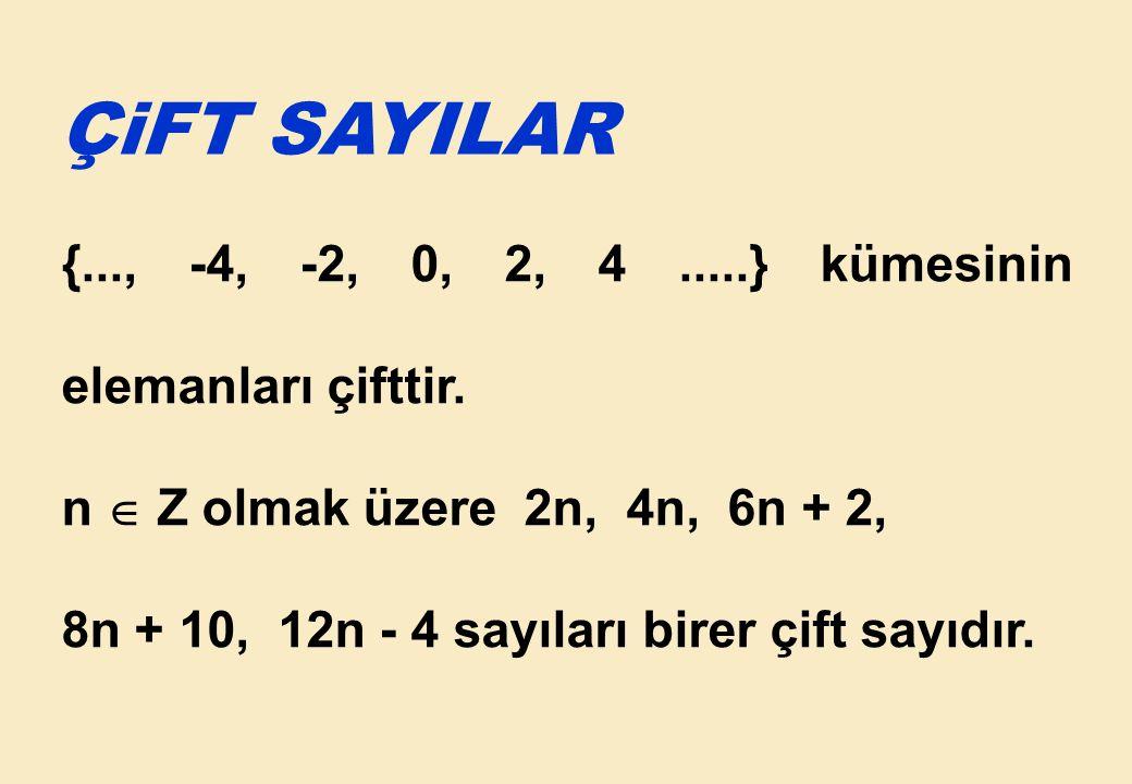 Ardışık sayılar  n, n + 1, n + 2,...Ardışık çift sayılar  2n, 2n + 2, 2n + 4,...