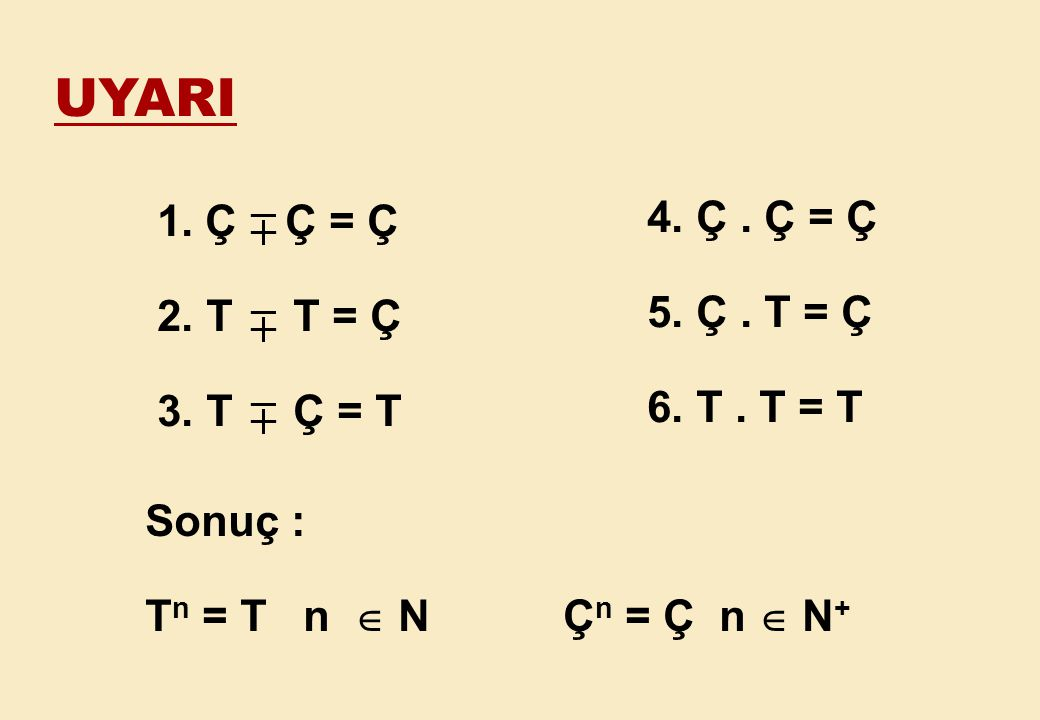 120 nin negatif tam bölenlerinin toplamı -360 olup, tüm bölenlerinin toplamı sıfırdır. UYARI-2: