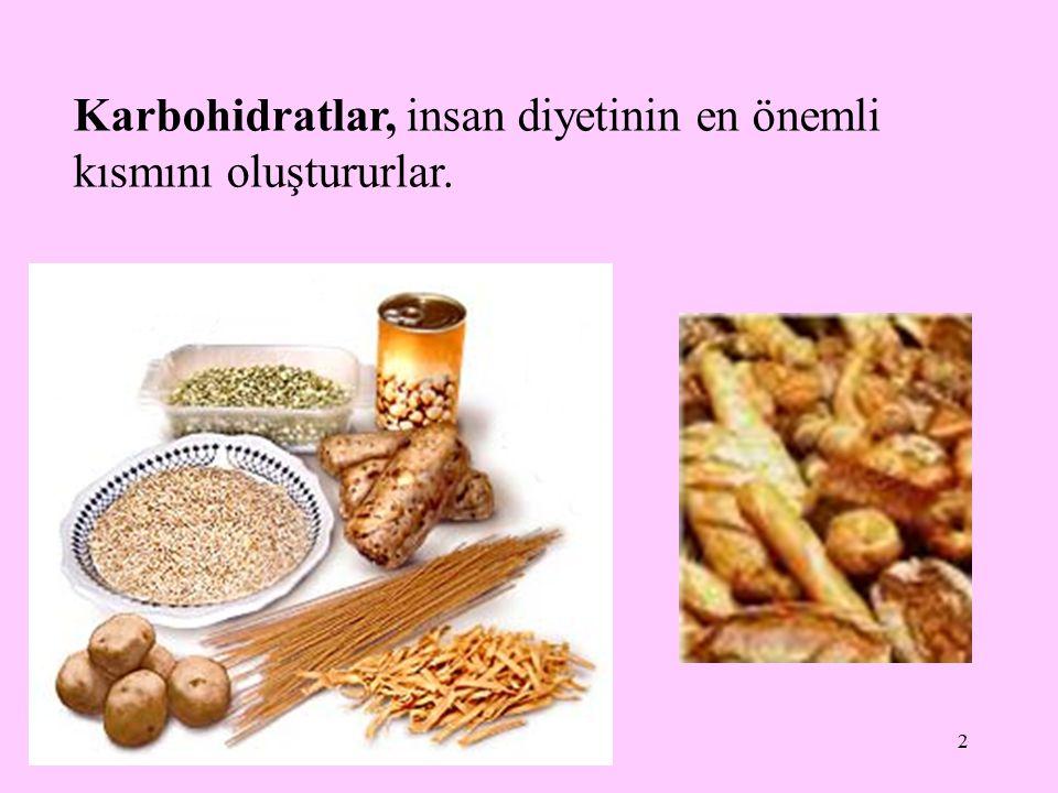 2 Karbohidratlar, insan diyetinin en önemli kısmını oluştururlar.