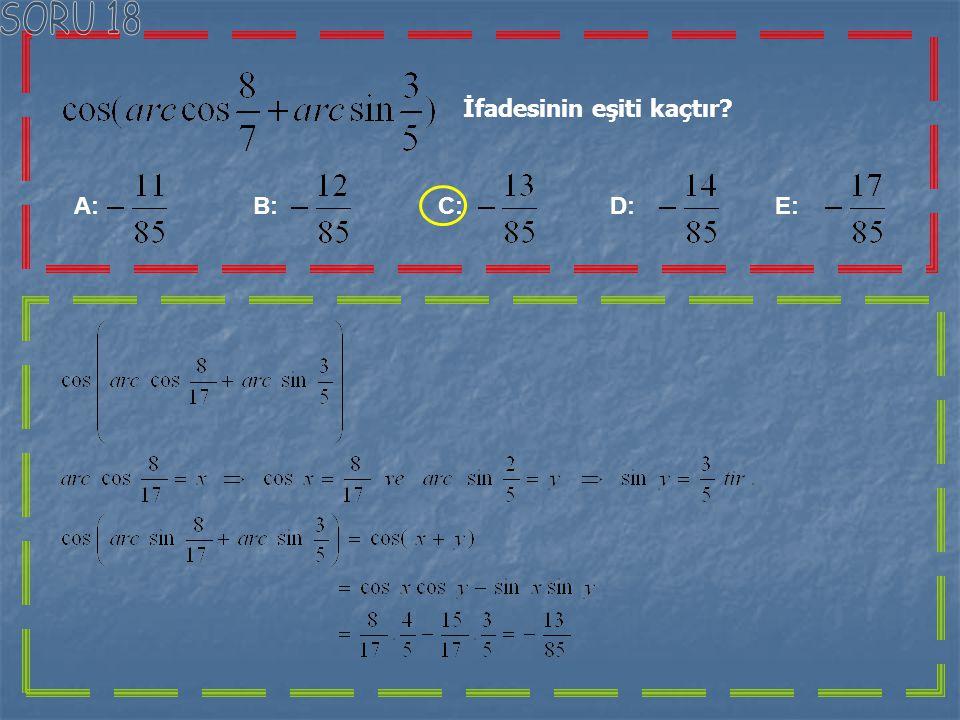 İfadesinin eşiti kaçtır? A: B: C: D: 0 E: 1 Dönüşüm formüllerini kullanarak, açılımlarını yapalım.
