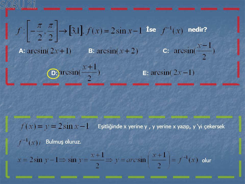 Çarpımının sonucu aşağıdakilerden hangisidir? A: B: C: D: E: 2 yi ve 1 yi eşitliğine yazarsak Bulunur. Bu değeri,verilen ifadede yerine yazalım bulunu
