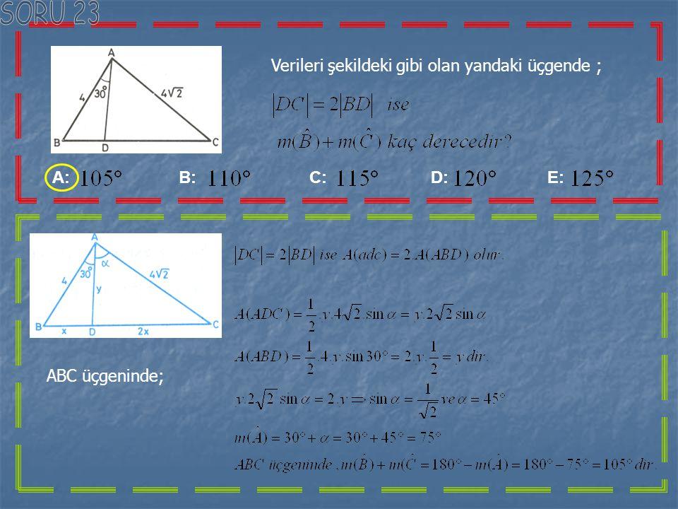 Yandaki çember, ABC üçgeni ile ADC üçgeninin köşelerinden geçmektedir. A: B: C: D: E: ABC üçgeninde;