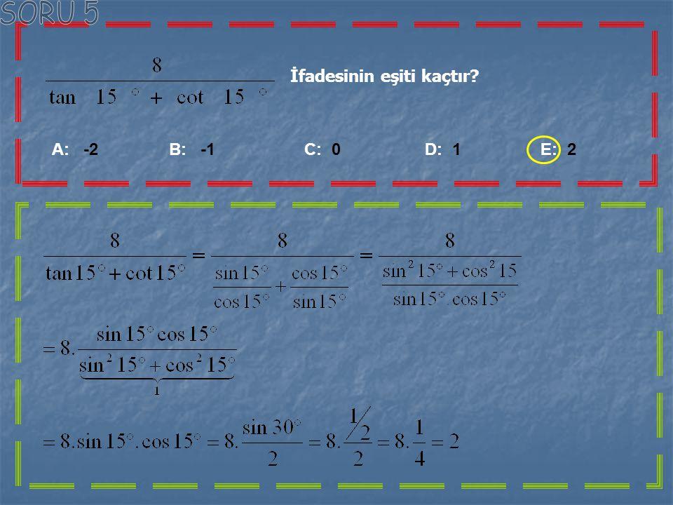 İn değeri aşağıdakilerden hangisi dir? A: B: C: D: E: Bu koşula uygun üçgen çizildiğinde bulunur.