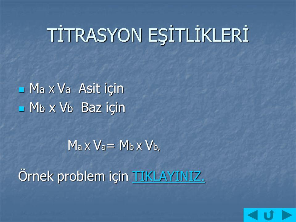 TİTRASYON Titrasyon bir çözelti içinde miktarı bilinmeyen asit veya bazın miktarını bulmak için uygulanan bir yöntemdir. Bu yöntemde miktarı bilinmeye