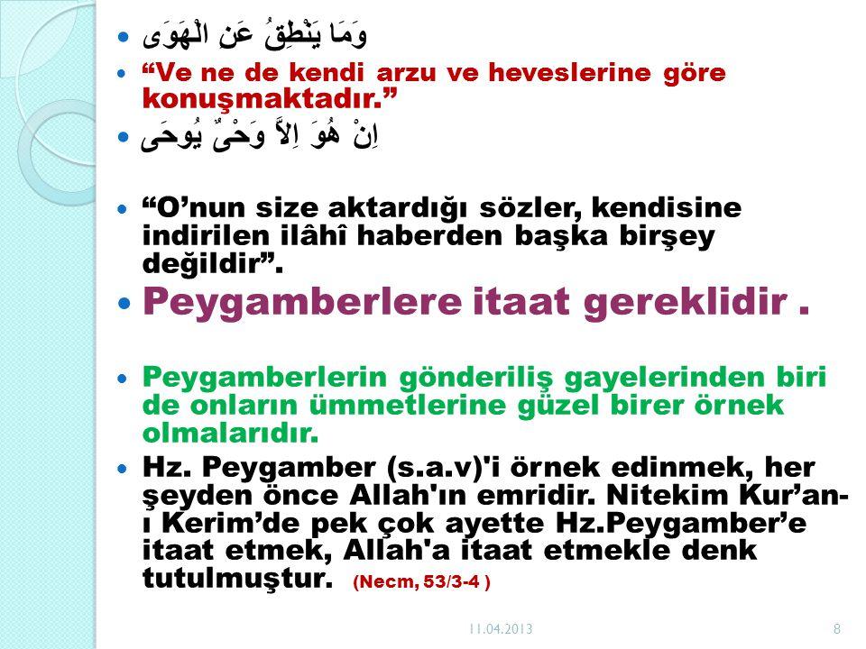 Müslümanların, her sahada Hz.Peygamber (s.a.v) i örnek edinmeleri gerekir.