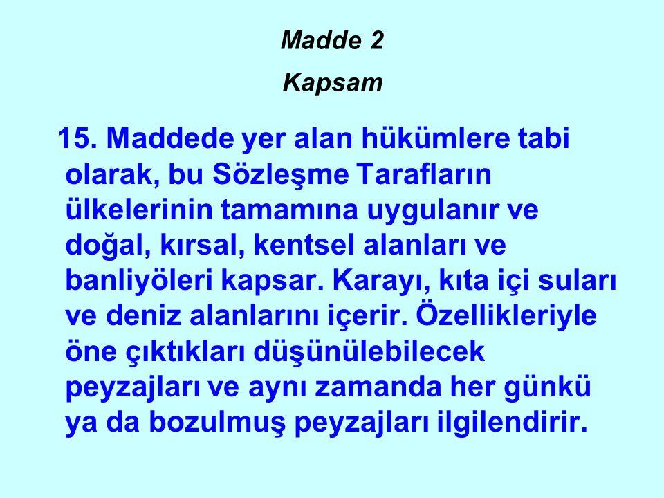 Madde 2 Kapsam 15.