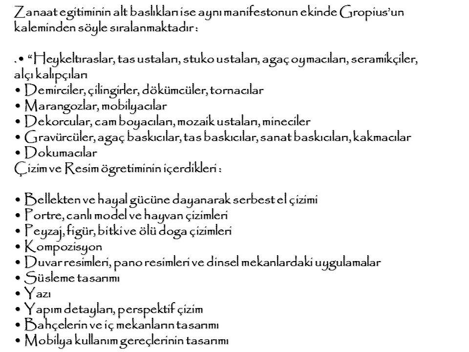 """Zanaat egitiminin alt baslıkları ise aynı manifestonun ekinde Gropius'un kaleminden söyle sıralanmaktadır :. """"Heykeltıraslar, tas ustaları, stuko usta"""