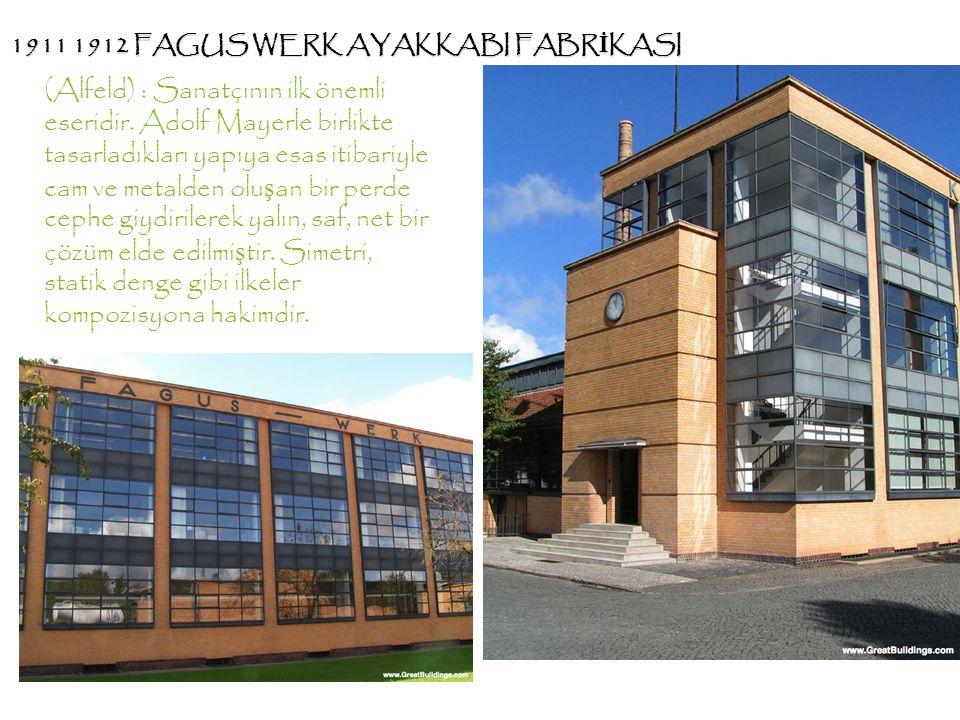 (Alfeld) : Sanatçının ilk önemli eseridir. Adolf Mayerle birlikte tasarladıkları yapıya esas itibariyle cam ve metalden olu ş an bir perde cephe giydi