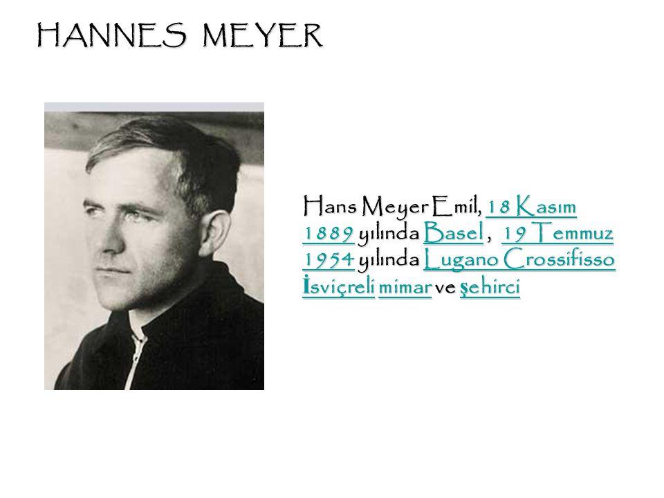 Hans Meyer Emil, 18 Kasım 1889 yılında Basel, 19 Temmuz 1954 yılında Lugano Crossifisso İ sviçreli mimar ve ş ehirci 18 Kasım 1889Basel19 Temmuz 1954L