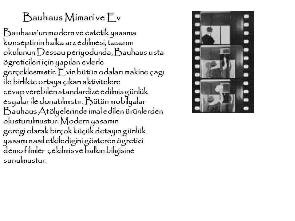 Bauhaus Mimari ve Ev Bauhaus'un modern ve estetik yasama konseptinin halka arz edilmesi, tasarım okulunun Dessau periyodunda, Bauhaus usta ögreticiler