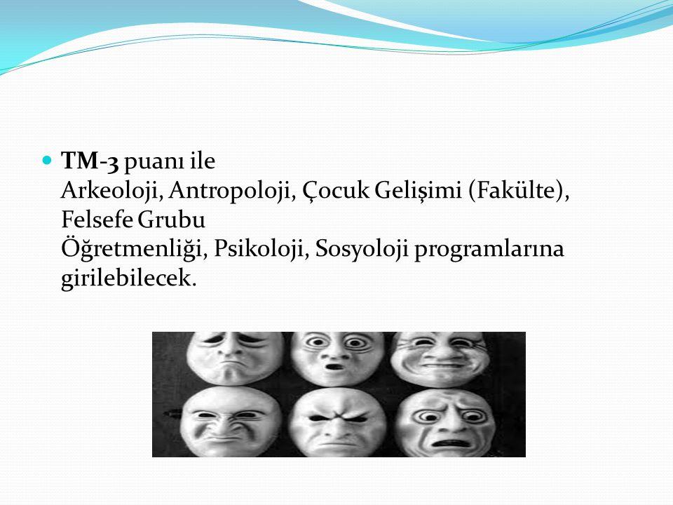 TM-3 puanı ile Arkeoloji, Antropoloji, Çocuk Gelişimi (Fakülte), Felsefe Grubu Öğretmenliği, Psikoloji, Sosyoloji programlarına girilebilecek.