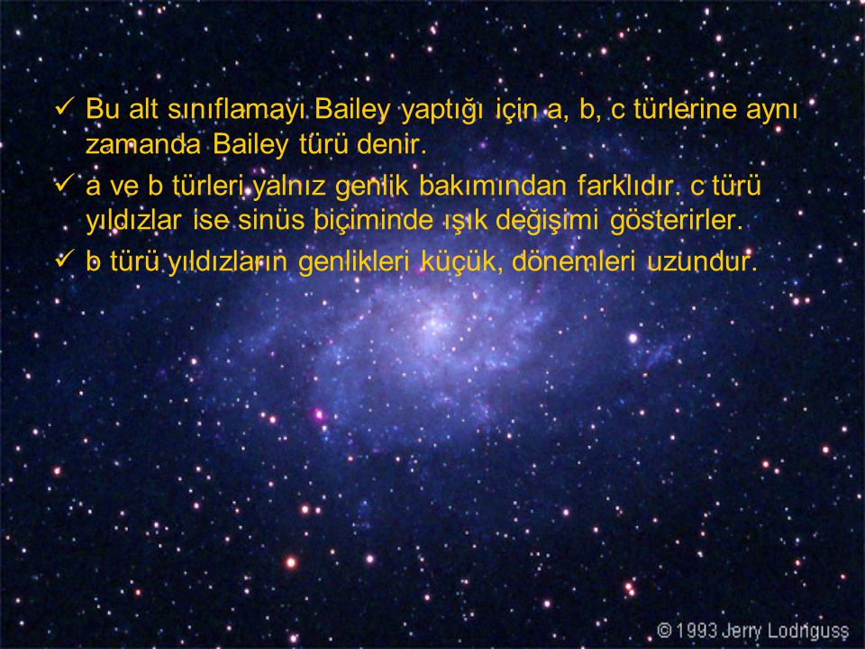 Bu alt sınıflamayı Bailey yaptığı için a, b, c türlerine aynı zamanda Bailey türü denir.