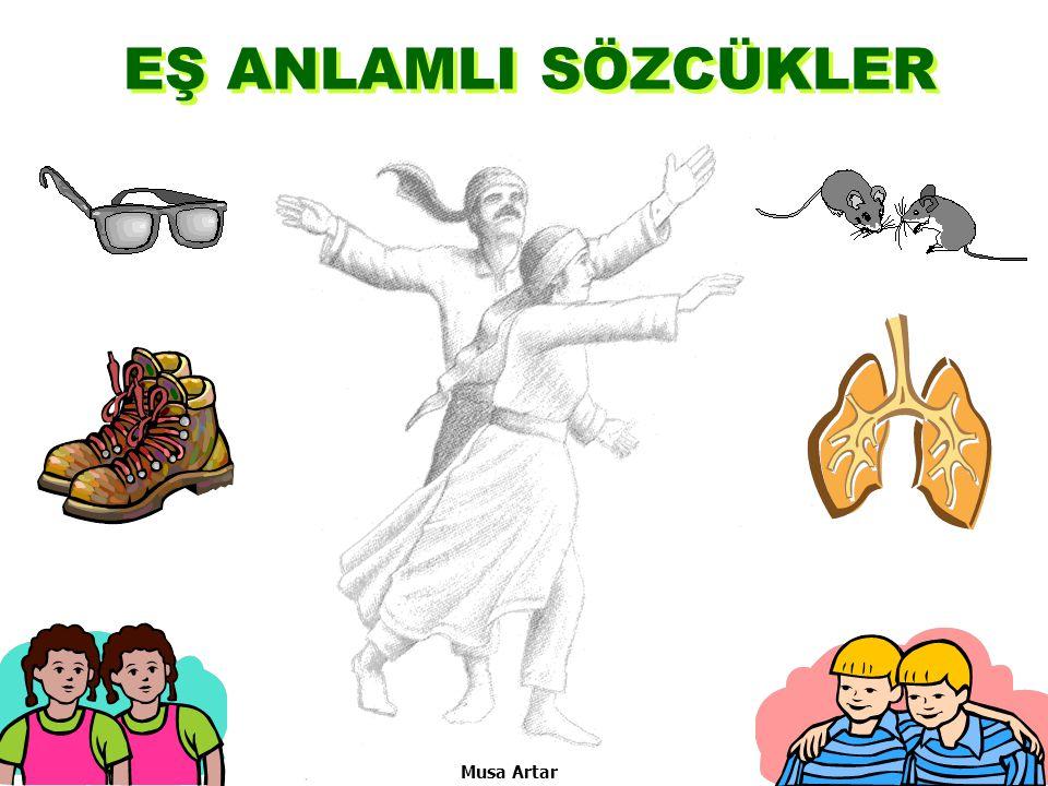 EŞ ANLAMLI SÖZCÜKLER Musa Artar Musa Artar