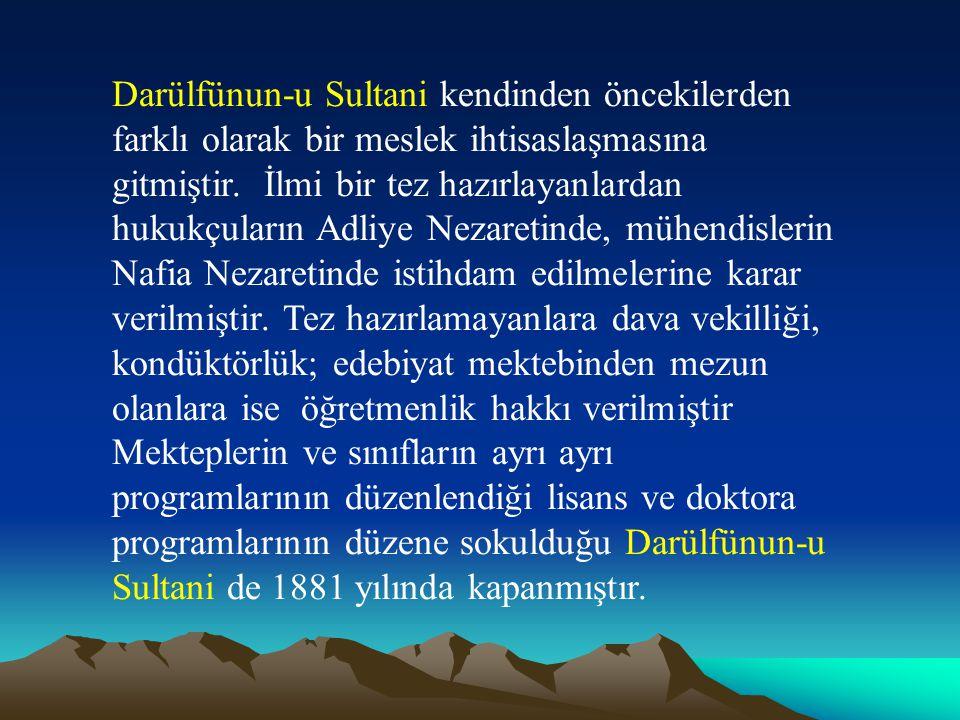 Darülfünun-u Sultani kendinden öncekilerden farklı olarak bir meslek ihtisaslaşmasına gitmiştir. İlmi bir tez hazırlayanlardan hukukçuların Adliye Nez