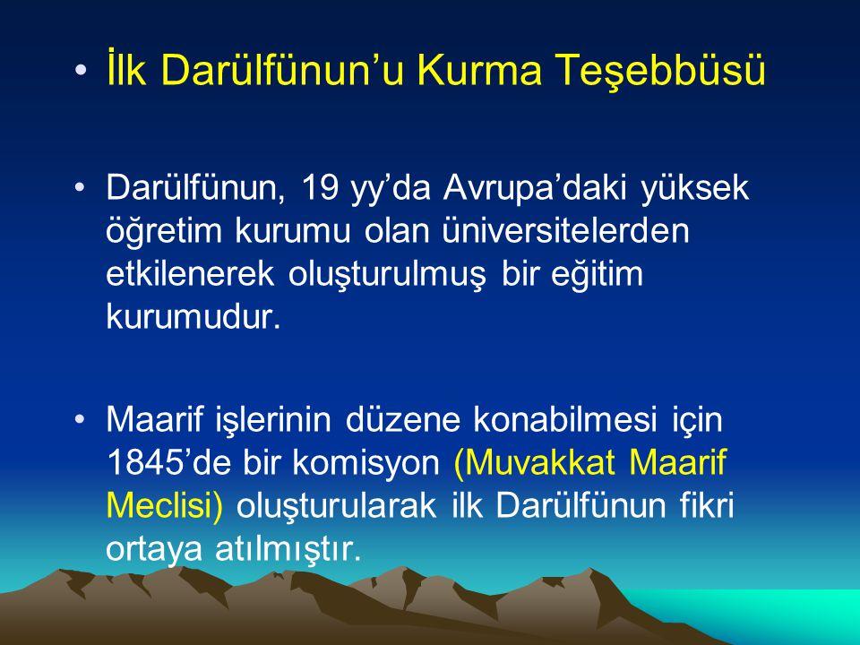 Bu komisyon 1846 yılında hazırladığı raporu yüksek meclise sundu ve Darülfünun kurma çalışmalarını başlattı.