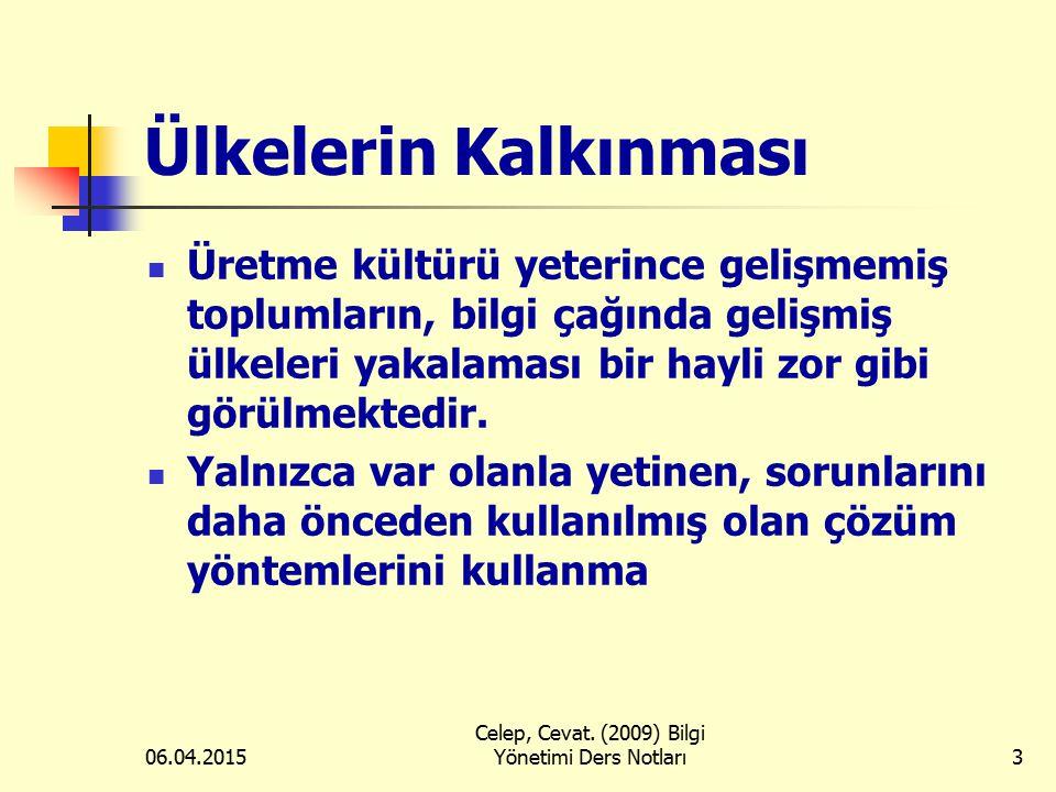 06.04.2015 Celep, Cevat. (2009) Bilgi Yönetimi Ders Notları4