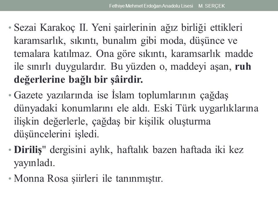 Sezai Karakoç II. Yeni şairlerinin ağız birliği ettikleri karamsarlık, sıkıntı, bunalım gibi moda, düşünce ve temalara katılmaz. Ona göre sıkıntı, kar
