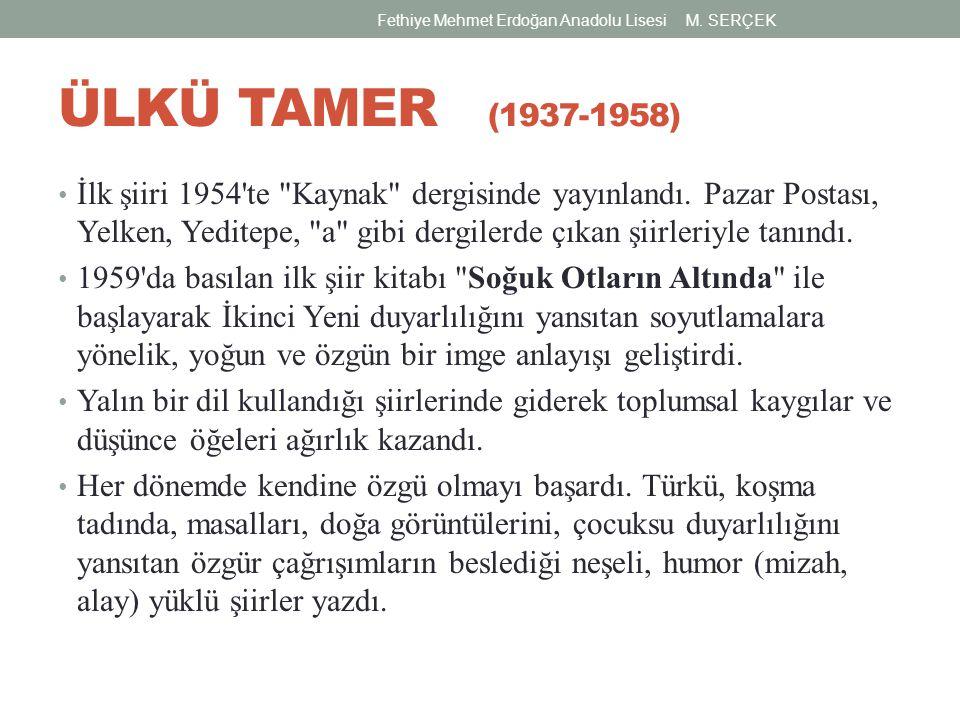 ÜLKÜ TAMER (1937-1958) İlk şiiri 1954'te