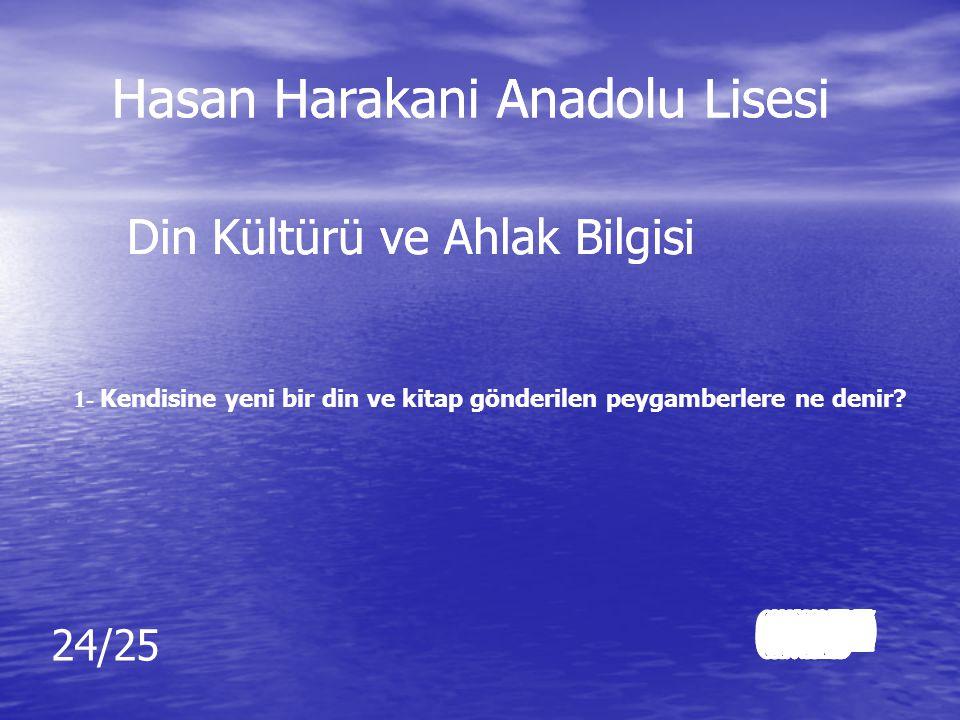 C CEVAP: Yan anlam Dil ve Anlatım Soruları Hasan Harakani Anadolu Lisesi