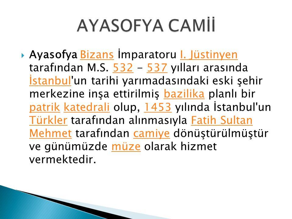  Ayasofya Bizans İmparatoru I.Jüstinyen tarafından M.S.