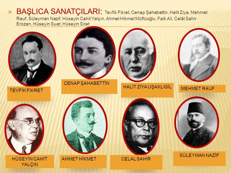  Hüseyin Rahmi Gürpınar ve Ahmet Rasim bu dönemde eser vermelerine rağmen topluluk ilkelerinden uzak ve halka yönelik kişilerdir