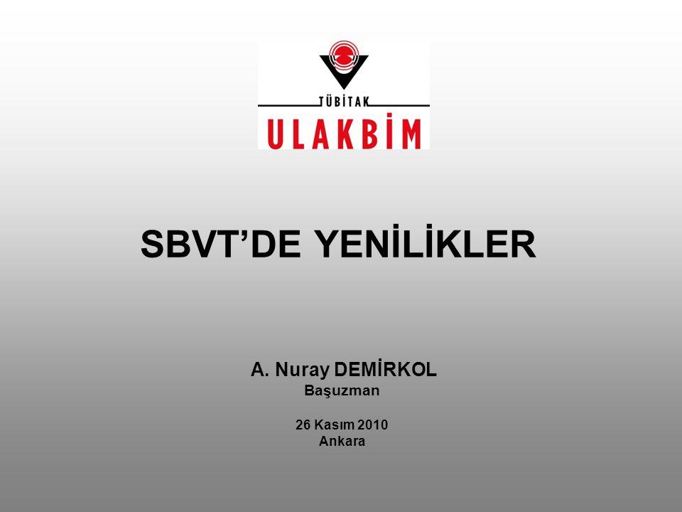 A. Nuray DEMİRKOL Başuzman 26 Kasım 2010 Ankara SBVT'DE YENİLİKLER