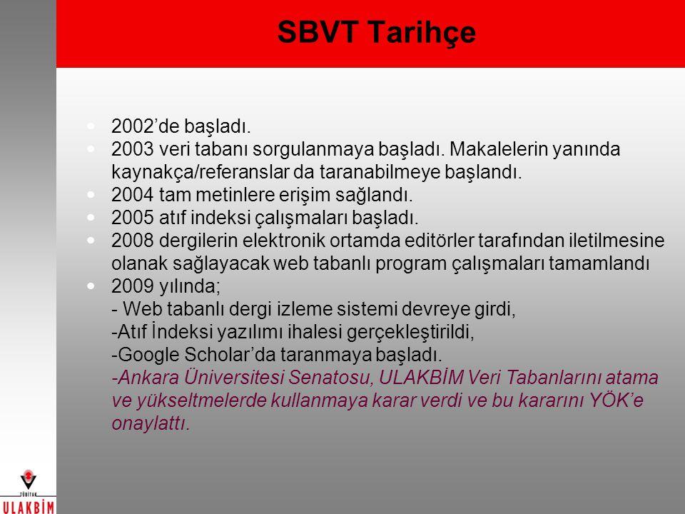 SBVT Tarihçe 2002'de başladı. 2003 veri tabanı sorgulanmaya başladı. Makalelerin yanında kaynakça/referanslar da taranabilmeye başlandı. 2004 tam meti