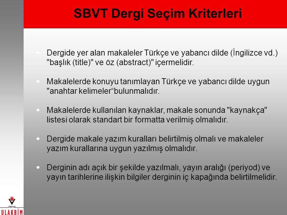 SBVT Dergi Seçim Kriterleri Dergide yer alan makaleler Türkçe ve yabancı dilde (İngilizce vd.)