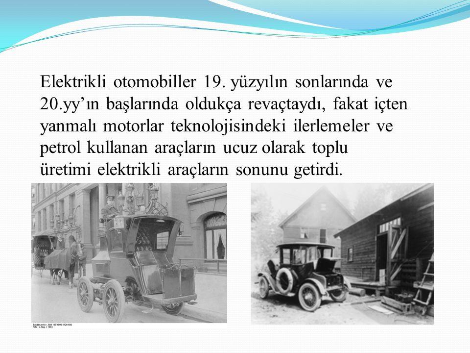 Elektrikli otomobiller 19. yüzyılın sonlarında ve 20.yy'ın başlarında oldukça revaçtaydı, fakat içten yanmalı motorlar teknolojisindeki ilerlemeler ve