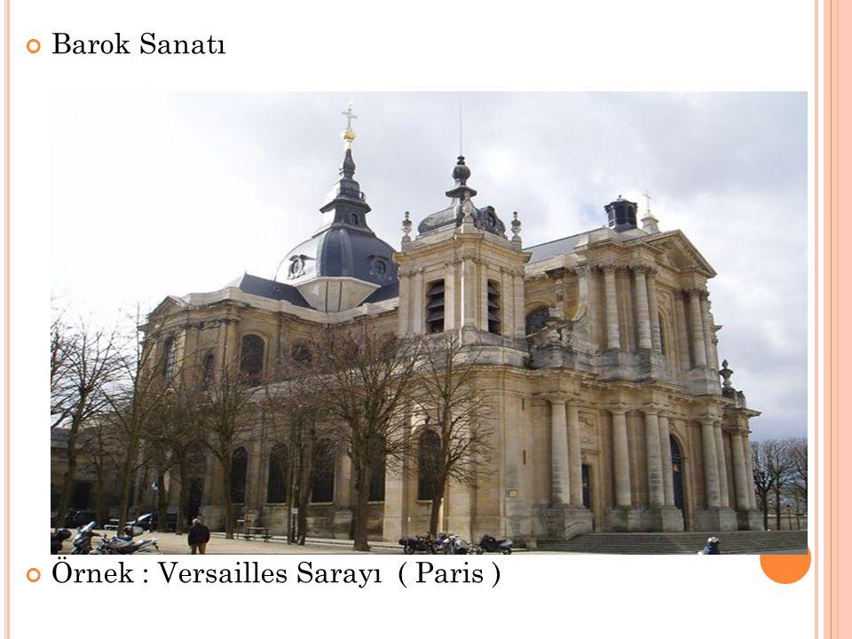 Barok Sanatı Örnek : Versailles Sarayı ( Paris )