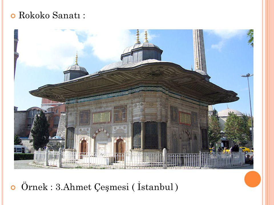Rokoko Sanatı : Örnek : 3.Ahmet Çeşmesi ( İstanbul )