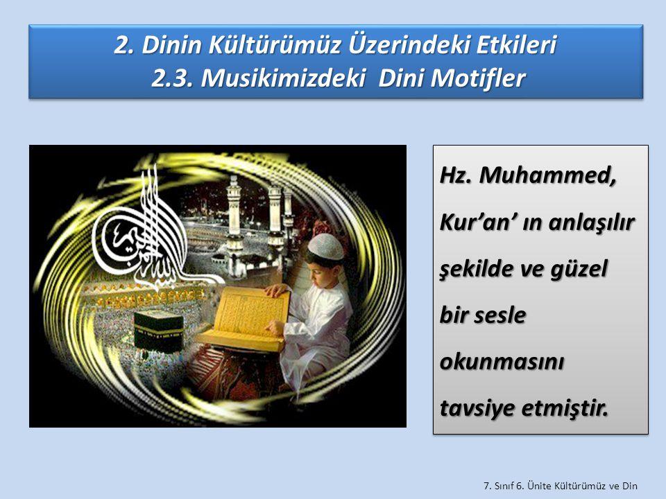 7. Sınıf 6. Ünite Kültürümüz ve Din 2. Dinin Kültürümüz Üzerindeki Etkileri 2.3. Musikimizdeki Dini Motifler 2.3. Musikimizdeki Dini Motifler 2. Dinin