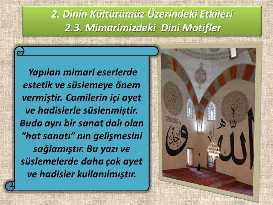 7. Sınıf 6. Ünite Kültürümüz ve Din 2. Dinin Kültürümüz Üzerindeki Etkileri 2.3. Mimarimizdeki Dini Motifler 2.3. Mimarimizdeki Dini Motifler 2. Dinin