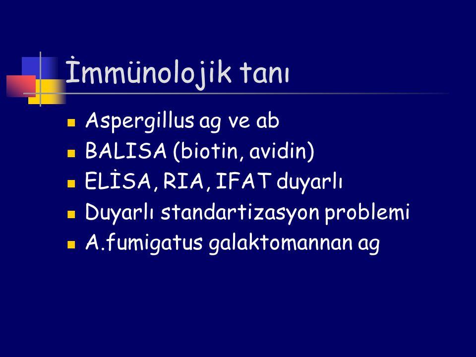 İmmünolojik tanı Aspergillus ag ve ab BALISA (biotin, avidin) ELİSA, RIA, IFAT duyarlı Duyarlı standartizasyon problemi A.fumigatus galaktomannan ag