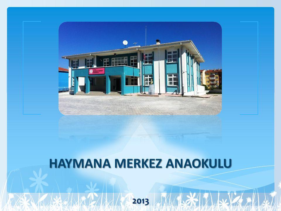 HAYMANA MERKEZ ANAOKULU 2013
