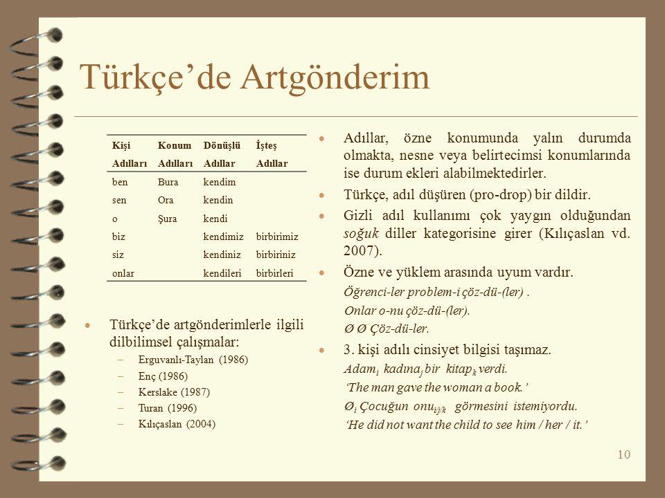 Türkçe'de Artgönderim  Adıllar, özne konumunda yalın durumda olmakta, nesne veya belirtecimsi konumlarında ise durum ekleri alabilmektedirler.  Türk