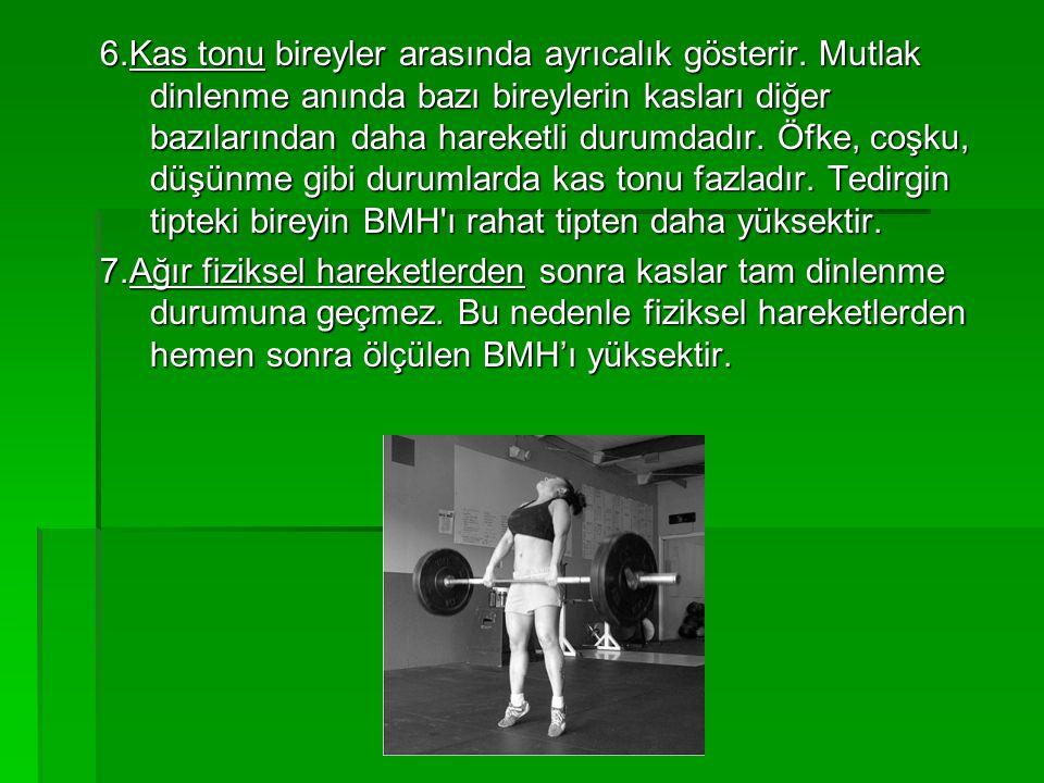 8.Diyetin bileşiminin de BMH'ını etkilediği sanılmaktadır.