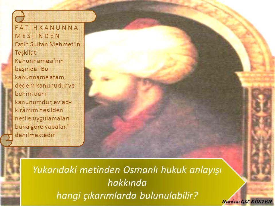 F A T İ H K A N U N N A M E S İ ' N D E N Fatih Sultan Mehmet'in Teşkilat Kanunnamesi'nin başında