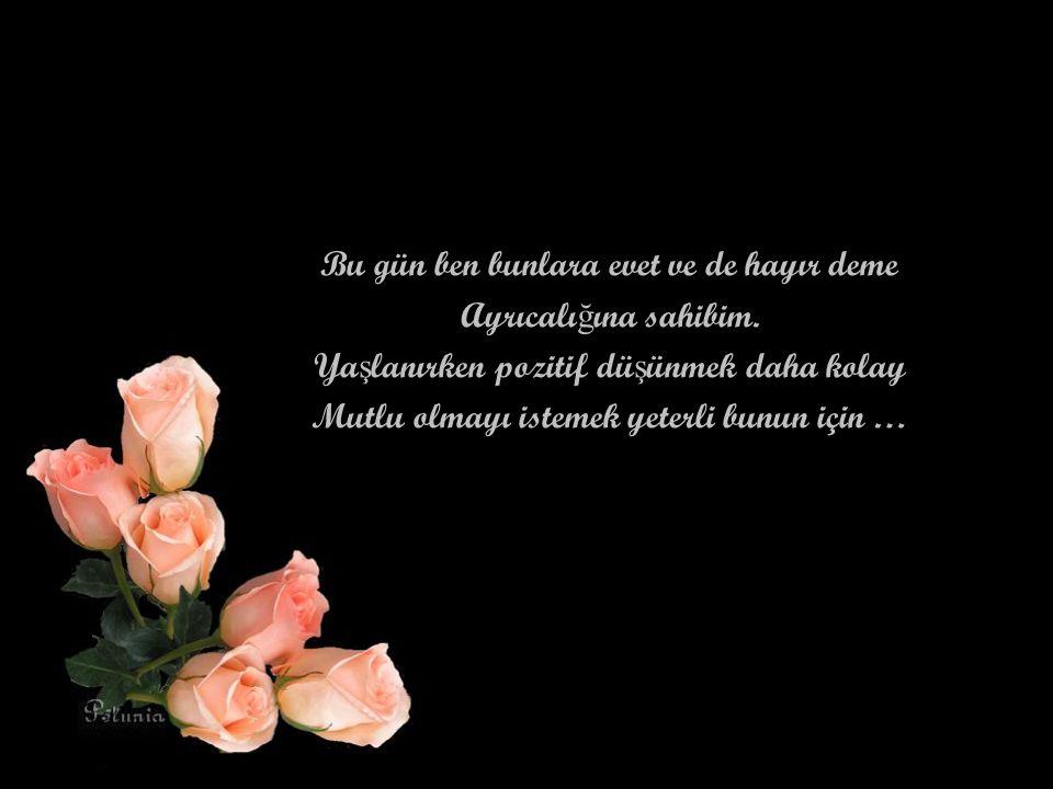 Ya ş amları boyunca hiç gülmemi ş olan Ve ya ş lanmadan ölen bir çok insan vardır …