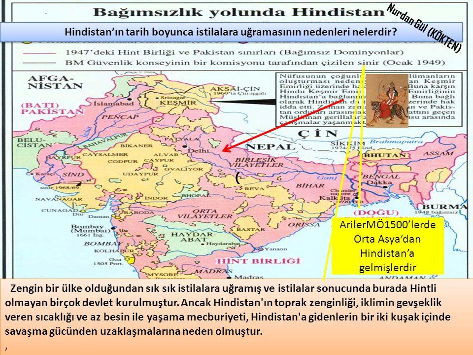 Hindistan'ın tarih boyunca istilalara uğramasının nedenleri nelerdir? Zengin bir ülke olduğundan sık sık istilalara uğramış ve istilalar sonucunda bur