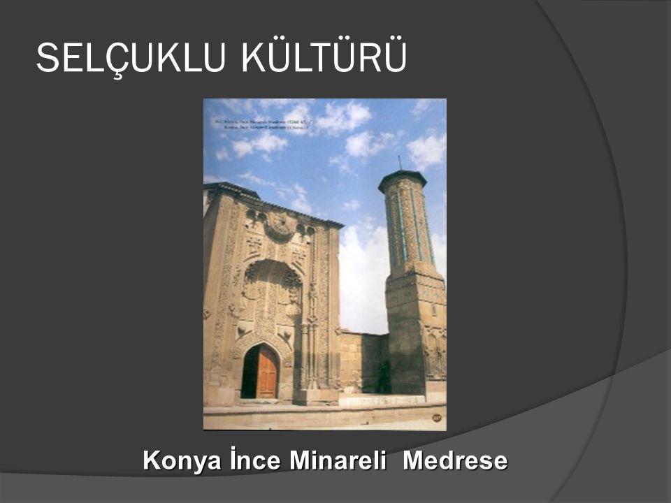 Konya İnce Minareli Medrese SELÇUKLU KÜLTÜRÜ