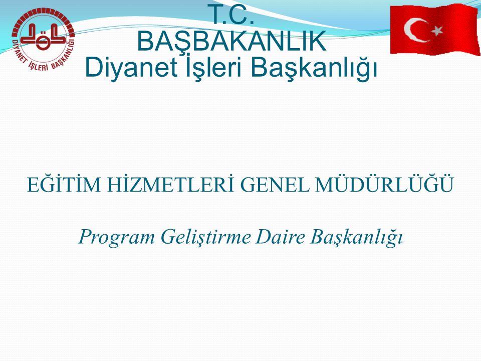 EĞİTİM HİZMETLERİ GENEL MÜDÜRLÜĞÜ Program Geliştirme Daire Başkanlığı T.C.