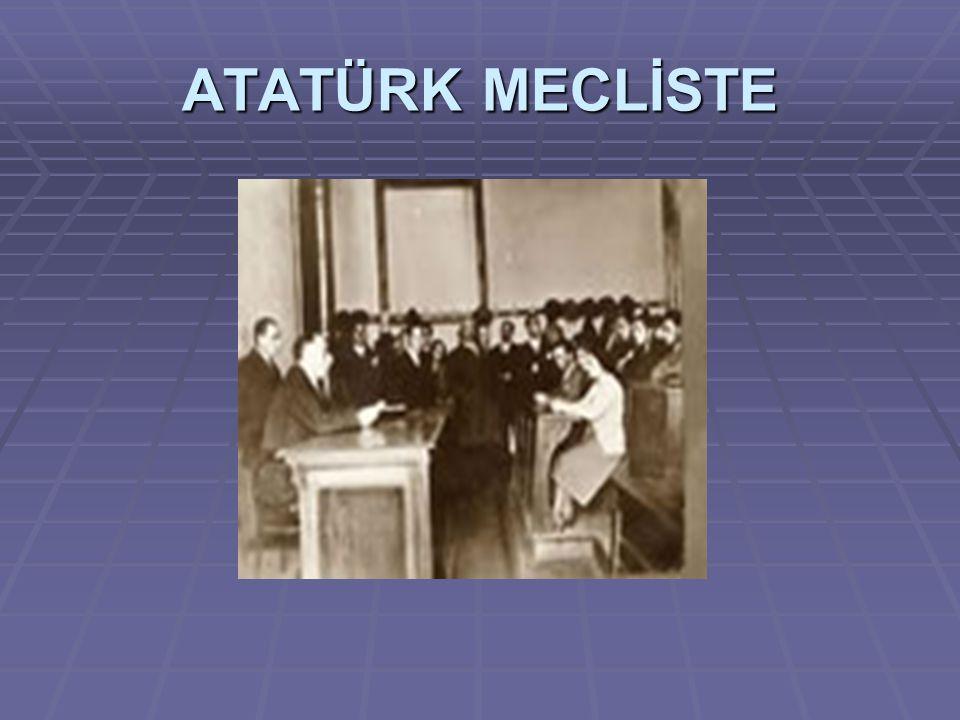 ATATÜRK MECLİSTE