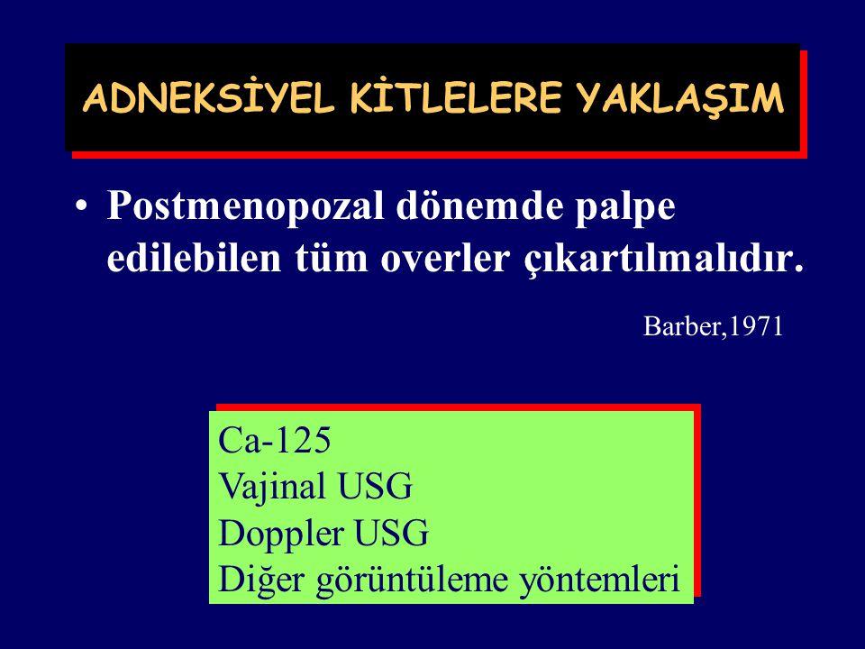 Overin normal boyutlarında herhangi bir büyüme anormal kabul edilmelidir. Overin normal boyutları Premenopozda.........3.5x2x1.5 cm Postmenopozda.....