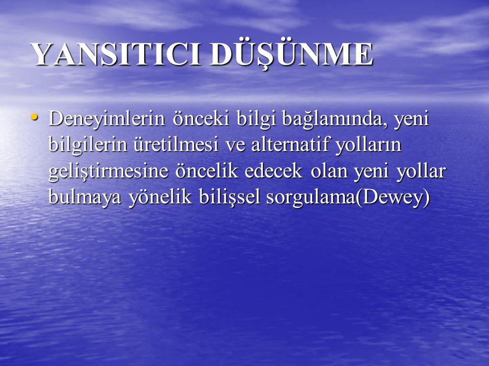 YANSITICI DÜŞÜNEN ÖĞRETMENİN ÖZELLİKLERİ 1.1.