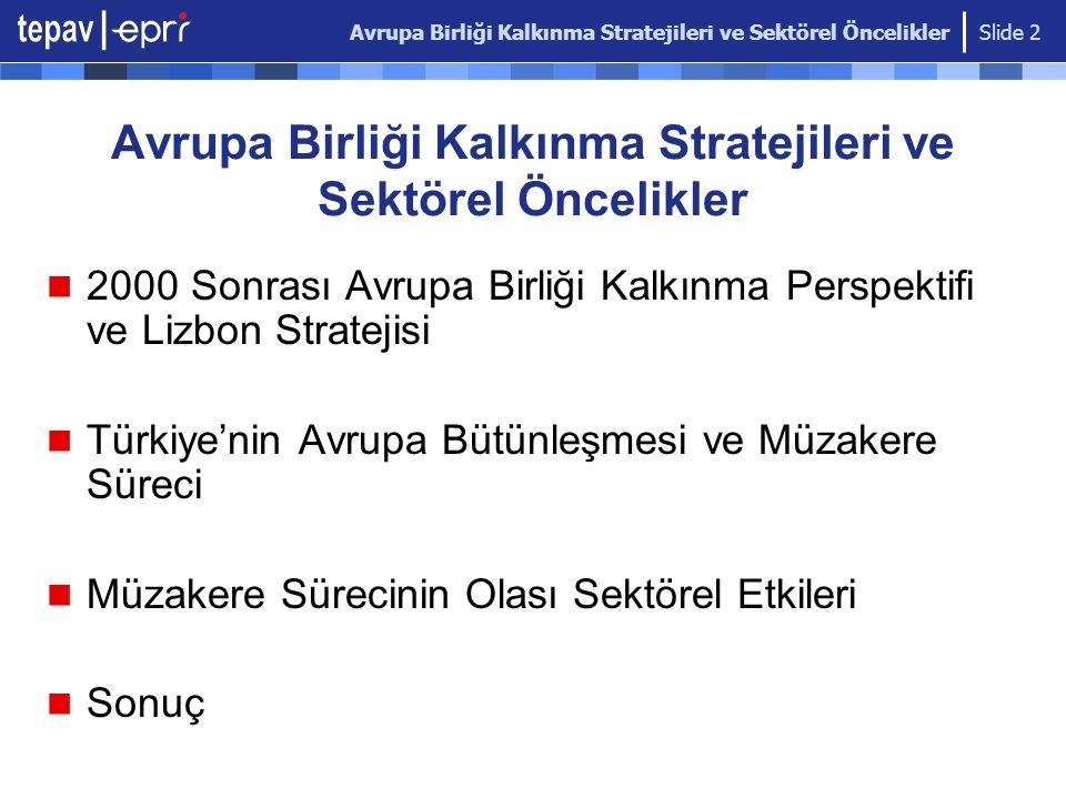 Avrupa Birliği Kalkınma Stratejileri ve Sektörel Öncelikler Slide 13 İşgücünün ve Katma Değerin Sektörel Dağılımı: AB vs.