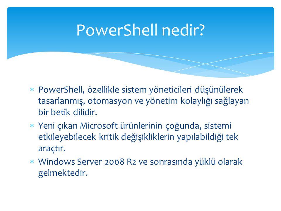  PowerShell, özellikle sistem yöneticileri düşünülerek tasarlanmış, otomasyon ve yönetim kolaylığı sağlayan bir betik dilidir.  Yeni çıkan Microsoft